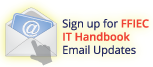 Sign up for FFIEC IT Handbook Email Updates!